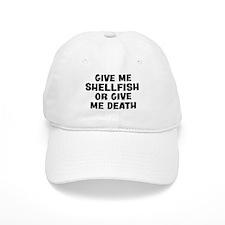 Give me Shellfish Baseball Baseball Cap