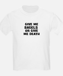 Give me Bagels T-Shirt