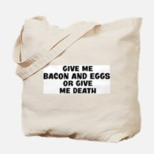 Give me Bacon And Eggs Tote Bag