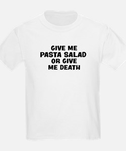 Give me Pasta Salad T-Shirt