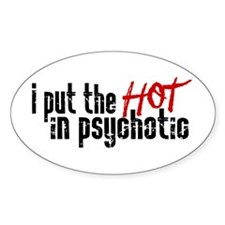 Hot in Psychotic Decal