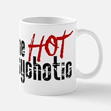 Hot in Psychotic Mugs