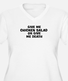Give me Chicken Salad T-Shirt