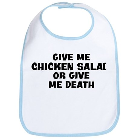 Give me Chicken Salad Bib
