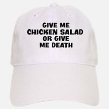 Give me Chicken Salad Baseball Baseball Cap