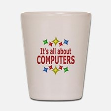 Shiny About Computers Shot Glass