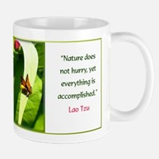 Nature Does Not Hurry Mugs