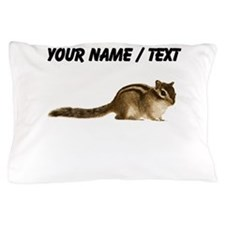 Custom Chipmunk Pillow Case