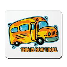 How I Roll School Bus Mousepad