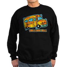 How I Roll School Bus Sweatshirt