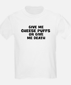 Give me Cheese Puffs T-Shirt