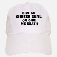 Give me Cheese Curl Baseball Baseball Cap