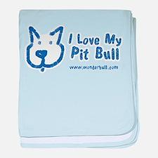 I Love My Pit Bull Baby Blanket