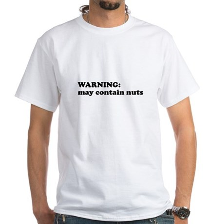 May Contain Nuts White T-Shirt