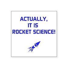 IT IS ROCKET SCIENCE Sticker