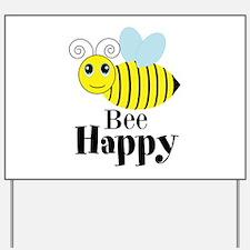 Bee Happy Honey Bee Yard Sign