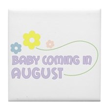 Due in August Tile Coaster
