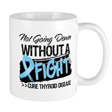 Thyroid Disease Not Going Down Mug