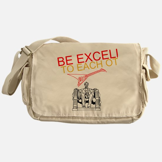 Be Excellent to Eachother Messenger Bag