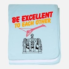 Be Excellent to Eachother baby blanket