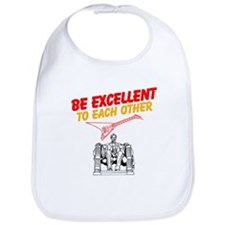 Be Excellent to Eachother Bib