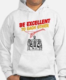 Be Excellent to Eachother Hoodie