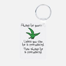 Always Be A Pterodactyl Keychains