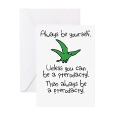 Always Be A Pterodactyl Greeting Cards