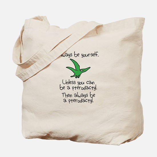 Always Be A Pterodactyl Tote Bag