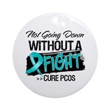 PCOS Not Going Down Ornament (Round)