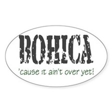 BOHICA...ain't over Oval Decal