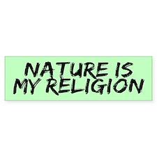 NATURE MY RELIGION Bumper Bumper Sticker