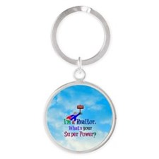 I'm a Realtor. What's Your Super Po Round Keychain