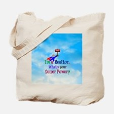 I'm a Realtor. What's Your Super Power? Tote Bag
