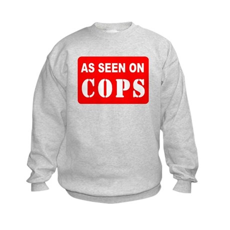 As Seen On Cops Kids Sweatshirt