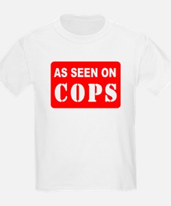 As Seen On Cops T-Shirt