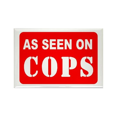 As Seen On Cops Rectangle Magnet