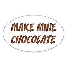 Make Mine Chocolate Oval Decal