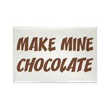 Make Mine Chocolate Rectangle Magnet
