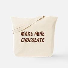 Make Mine Chocolate Tote Bag