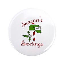 "Seasons Greetings 3.5"" Button"