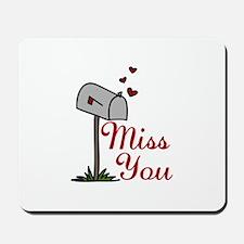 Miss You Mousepad