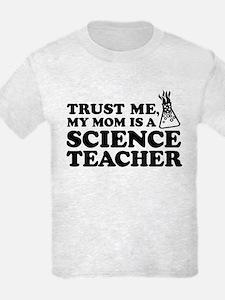 My Mom Is A Science Teacher T-Shirt