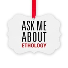 Ethology - Ask Me About - Ornament