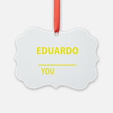 Cute Eduardo Ornament