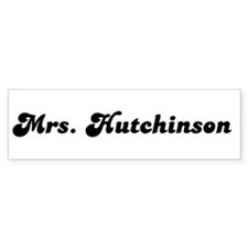 Mrs. Hutchinson Bumper Bumper Sticker