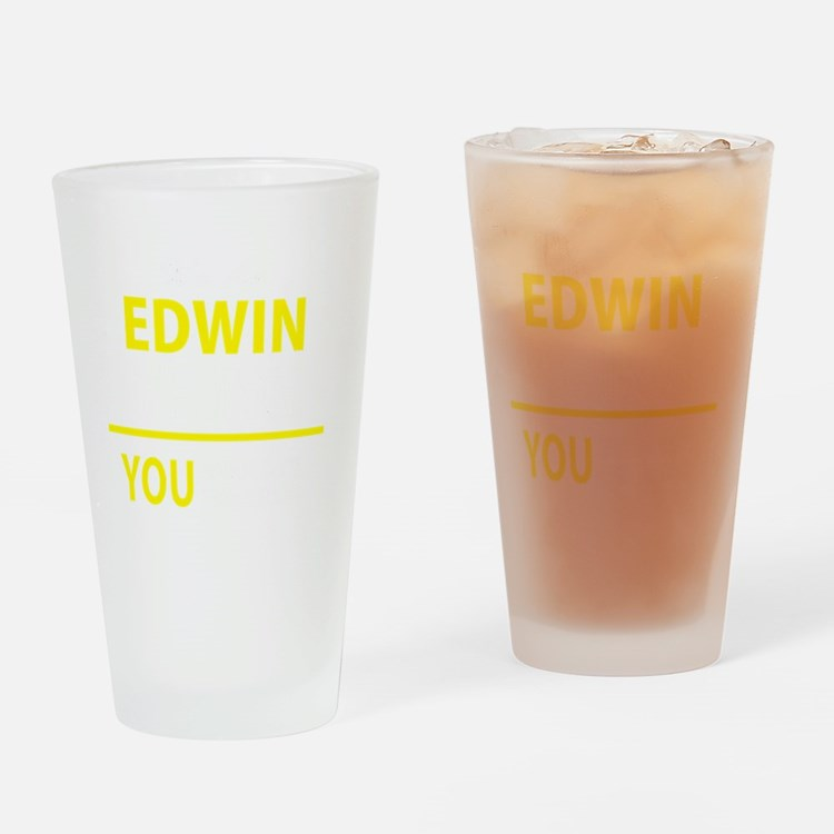 Cute Edwin Drinking Glass