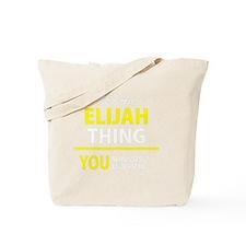 Funny Elijah Tote Bag