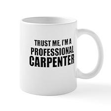 Trust Me, I'm A Professional Carpenter Mugs
