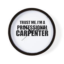 Trust Me, I'm A Professional Carpenter Wall Clock
